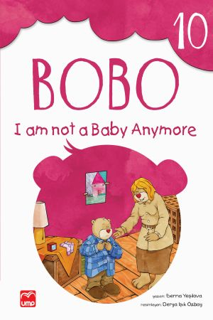 Bobo Series 10: I'm Not a Baby Anymore