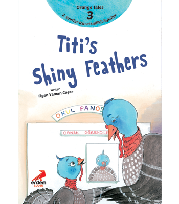Orange Tales Series 3 – Titi's Shiny Feathers