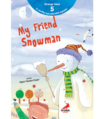 Orange Tales Series 5 – My Friend Snowman