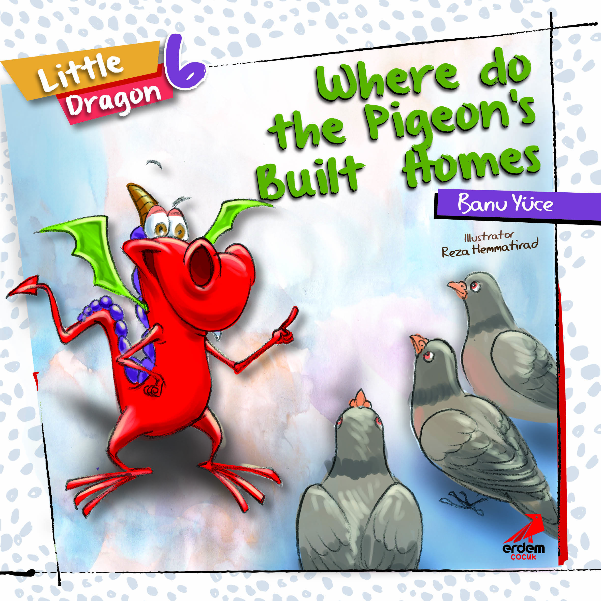 Little Dragon 6 – Where Do the Pigeons Build Homes?