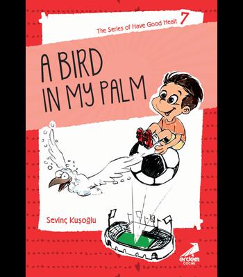 Health Stories for Children 7 – A Bird in My Palm