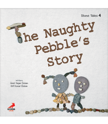 Stone Tales 4 – The Naughty Pebble's Story